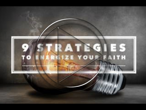 9 strategies to energize your faith.001
